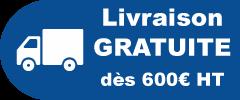 Livraison gratuite dès 600€ HT