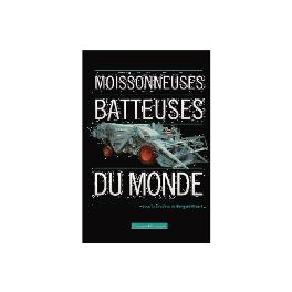 LIVRE ''MOISSONNEUSES BATTEUSES DU MONDE''