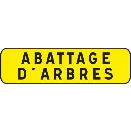 PANNEAU INDICATION 700X200 T1 ABATTAGE D'ARBRES