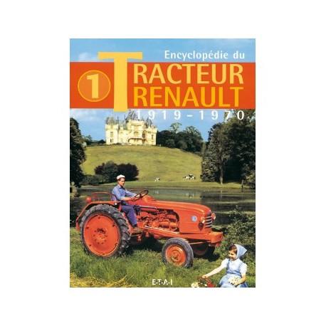LIVRE ETAI - ENCYCLOPEDIE DU TRACTEUR RENAULT 1919-1970 TOME 1