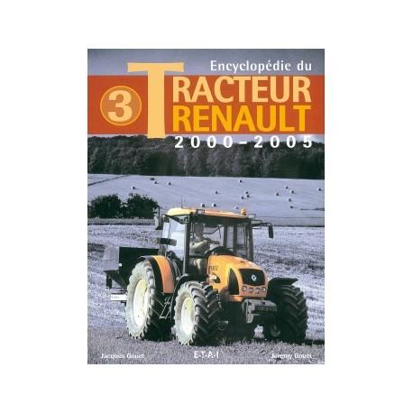 LIVRE ETAI - ENCYCLOPEDIE DU TRACTEUR RENAULT 2000-2005 TOME 3