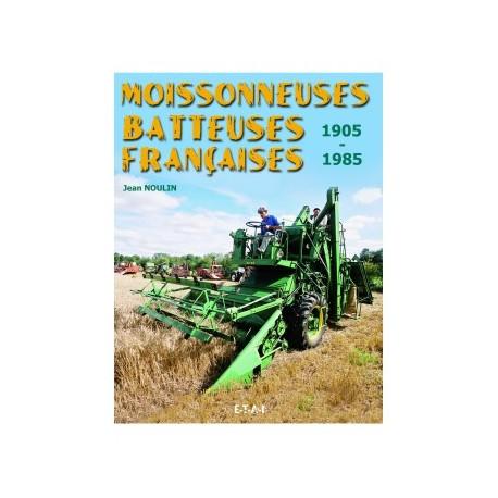 LIVRE ETAI - MOISSONNEUSES BATTEUSES FRANCAISES, 1905-1985