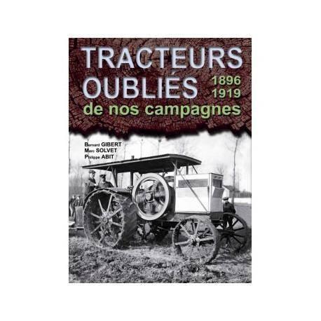 LIVRE ETAI - TRACTEURS OUBLIES DE NOS CAMPAGNES, 1896-1918
