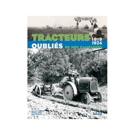 LIVRE ETAI - TRACTEURS OUBLIES DE NOS CAMAPGNES, 1919-1924