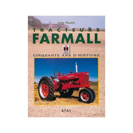 LIVRE ETAI - TRACTEURS FARMALL, CINQUANTE ANS D'HISTOIRE