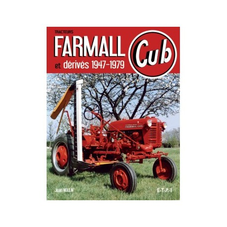 LIVRE ETAI - TRACTEURS FARMALL CUB ET DERIVES, 1947-1979